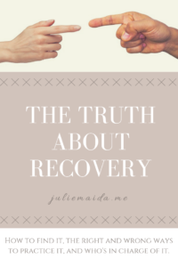 Julie Maida - The Truth About Recovery - Pinterest