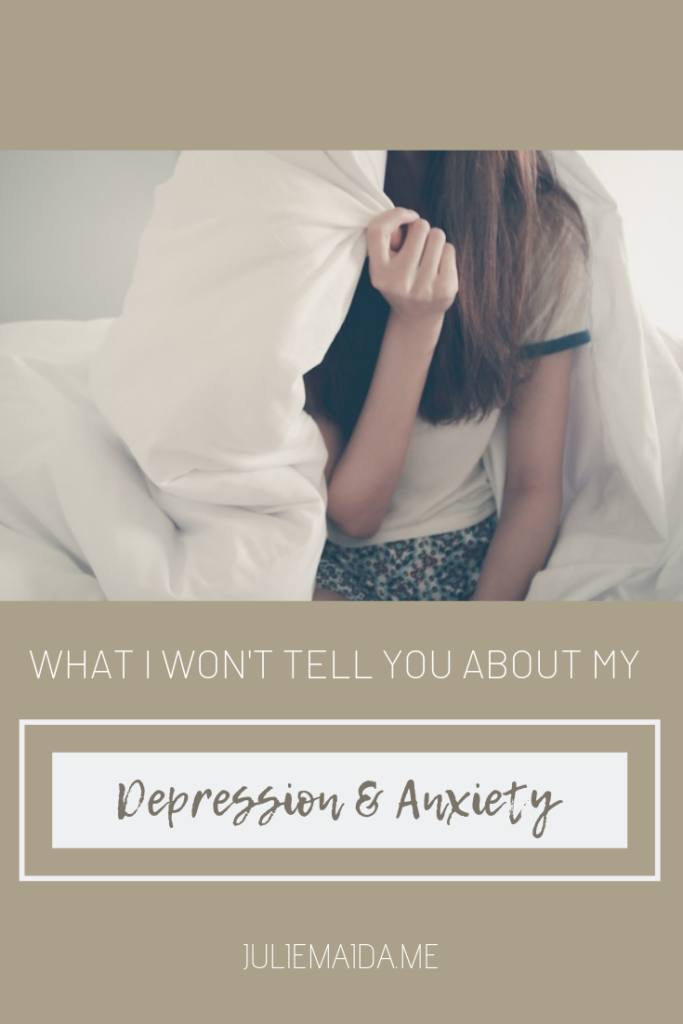juliemaida.me what I won't tell you depression anxiety pinterest